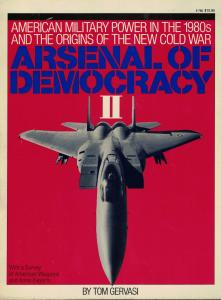 Arsenal of Democracy II: American Military Power in the 1980s and the Origins of the New Cold War
