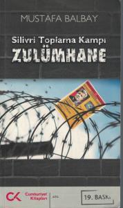 Zulümhane  Silivri Toplama Kampı