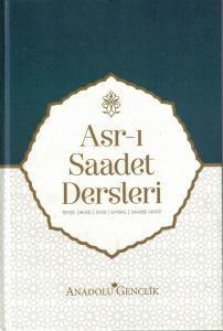 Asr-ı Saadet Dersleri Tefsir-Akaid-Siyer-İlmihal-Sahabe Hayatı Anadolu Gençlik