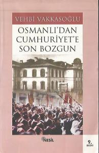 Osmanlı'dan Cumhuriyet'e Son Bozgun