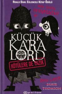 Küçük Kara Lord / Kötülere de Yazık (Ciltli)
