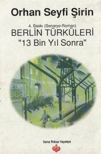 Berlin türküleri 13 Bin Yıl Sonra