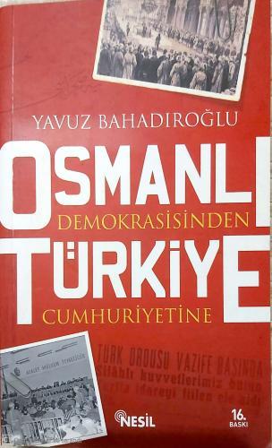Osmanlı Demokrasisinden Türkiye Cumhuriyetine