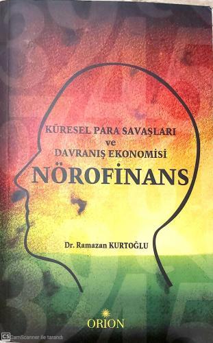 Küresel Para Savaşları ve Davranış Ekonomisi Nörofinans