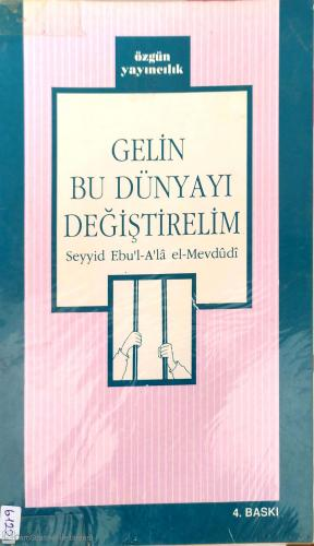 Gelin Bu Dünyayı Değiştirelim %48 indirimli Seyyid Ebul Ala el-Mevdudi