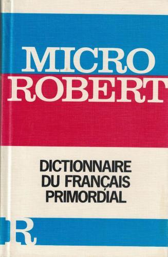 Micro Robert; Dictionnaire Du Français Primordial