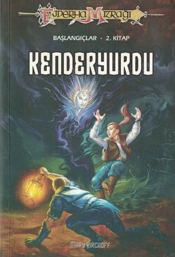 Kenderyurdu Başlangıçlar 2. Kitap Mary Kirchoff