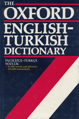 The Oxford  Engish-Turkish Dictionary; 83.000 words and phrases; 155.000 translations