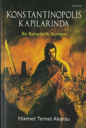 Konstantinopolis Kapılarında Bir Bahadırlık Romanı