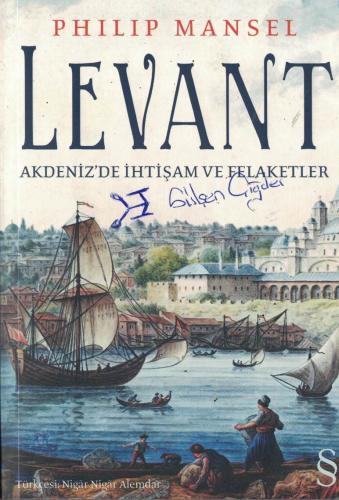 Levant  Akdeniz'de İhtişam ve Felaketler