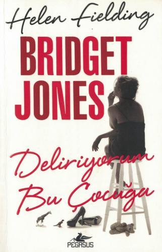 Bridget Jones Deliriyorum Bu Çocuğa