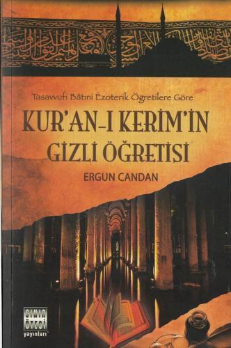 Kur'an-ı Kerim'in Gizli Öğretisi Tasavvufi Batıni Ezoterik Öğretilere Göre