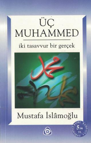 Üç Muhammed  İki Tasavvur Bir Gerçek