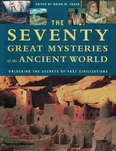 The Seventy Great Mysteries of thr Ancient World: Unlocking the Secret