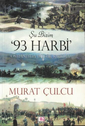 Şu Bizim 93 Harbi Osmanlı'da Büyük Kırılma