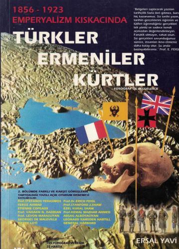 Türkler Ermeniler Kürtler 1856-1923 Emperyalizm Kıskacında