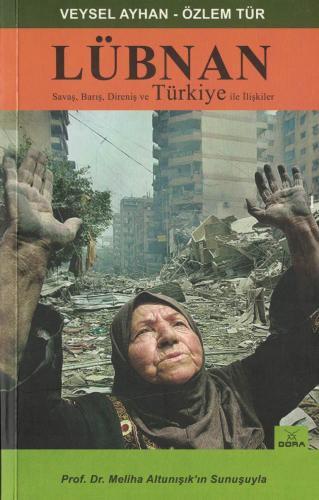 Lübnan Savaş, Barış, Direniş ve Türkiye İle İlişkiler %40 indirimli Ve