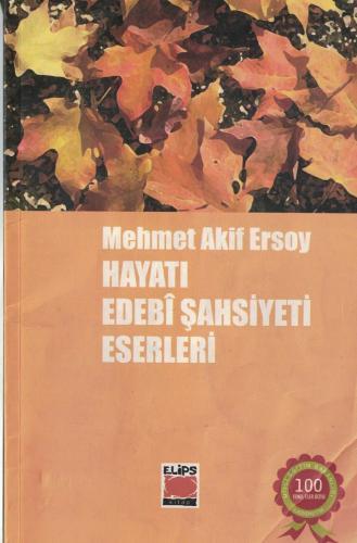 Mehmet Akif Ersoy Hayatı, Edebi Şahsiyeti, Eserleri