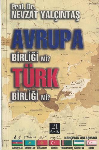 Avrupa Birliği mi Türk Birliği mi?