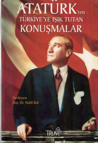 Atatürk'ten Türkiye'ye Işık Tutan Konuşmalar