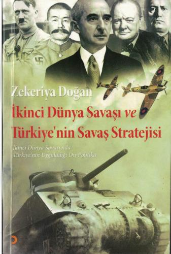 İkinci Dünya Savaşı ve Türkiye'nin Savaş Stratejisi %61 indirimli Zeke