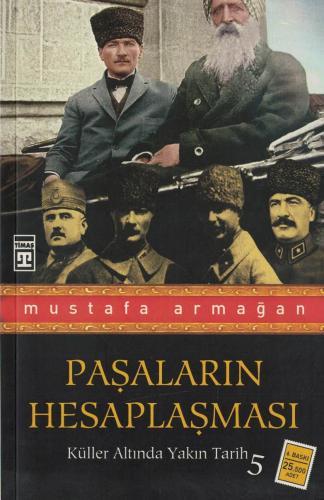 Paşaların Hesaplaşması Küller Altında Yakın Tarih-5