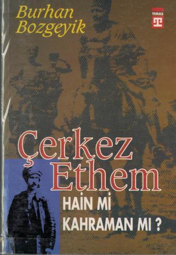 Çerkez Ethem Hain mi Kahraman mı