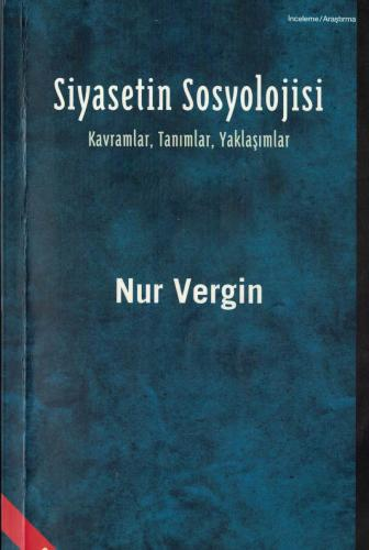 Siyasetin Sosyolojisi Kavramlar, Tanımlar, Yaklaşımlar