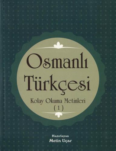 Osmanlı Türkçesi Kolay Okuma Metinleri 1 %50 indirimli Metin Uçar