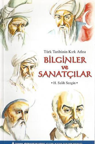 Türk Tarihinin Kırk Atlısı Bilginler Ve Sanatçılar