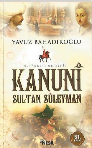 Muhteşem Osmanlı Kanuni Sultan Süleyman