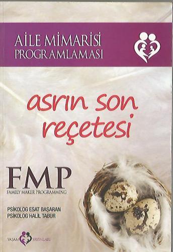 Asrın Son Reçetesi - FMP Aile Mimarisi Programlaması