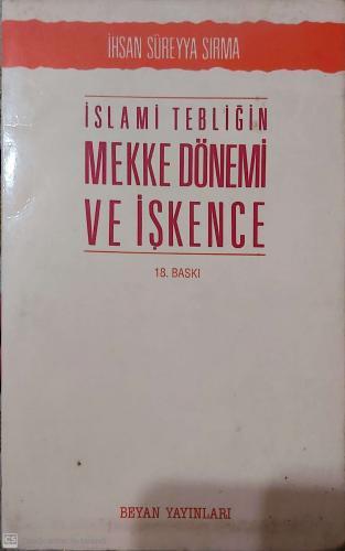 İslami Tebliğin Mekke Dönemi Ve İşkencesi
