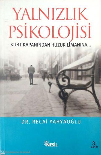Yalnızlık Psikolojisi Kurt Kapanından Huzur Limanına