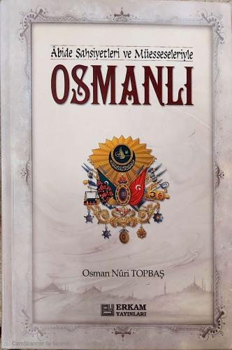 Osmanlı / Abide Şahsiyetleri ve Müesseleriyle