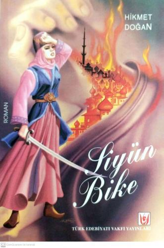 Siyün Bike/Moskova Önlerinde Talihsiz Bir Türk Sultanı Hikmet Doğan