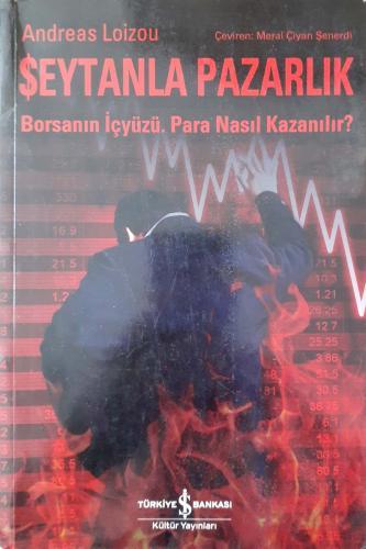 Şeytanla Pazarlık - Borsanın İçyüzü.Para Nasıl Kazanılır? Andreas Loiz
