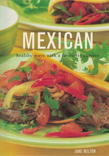 Mexican Healthy Ways With A Favourite Cuisine