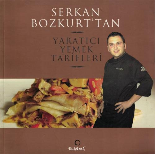 Serkan Bozkurt'tan Yaratıcı Yemek Tarifleri Serkan Bozkurt