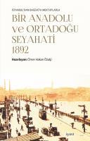 İstanbul'dan Bağdat'a Mektuplarla Bir Anadolu ve Ortadoğu Seyahati -1892-