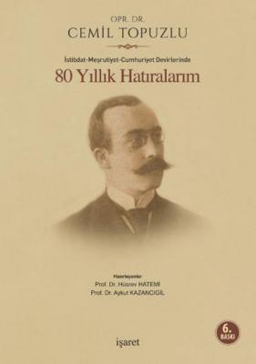 İstibdat-Meşrutiyet-Cumhuriyet Devirlerinde 80 Yıllık Hatıralarım Opr.