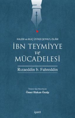 İbn Teymiyye ve Mücadelesi %40 indirimli Rızaeddin b.Fahreddin