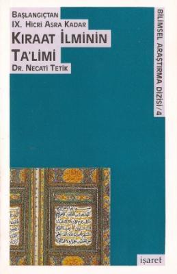 Başlangıçtan IX. Hicri Asra Kadar Kıraat İlminin Ta'limi  - Dr. Necati