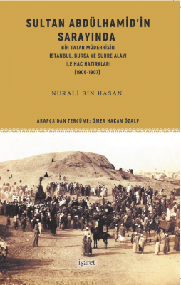 Sultan Abdülhamid'in Sarayında Nurali bin Hasan