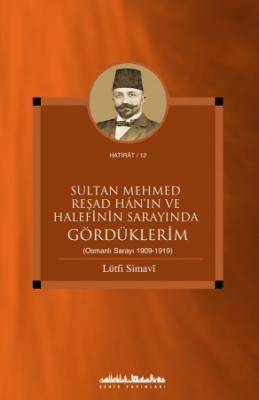 Sultan Mehmed Reşad Han'ın ve Halefinin Sarayında Gördüklerim (Osmanlı