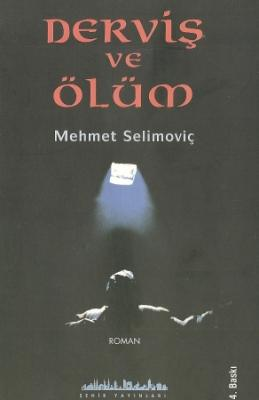 Derviş ve Ölüm  - Mehmet Selimoviç - Şehir Yayınları  - Şehir Yayınlar