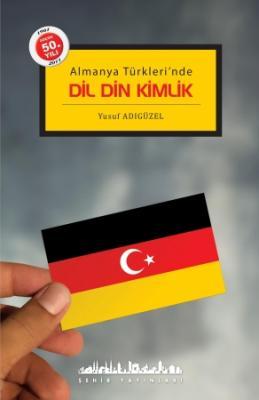 Almanya Türklerinde Dil Din Kimlik