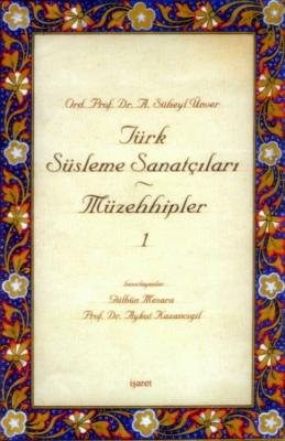 Türk Süsleme Sanatçıları - Müzehhipler -1-