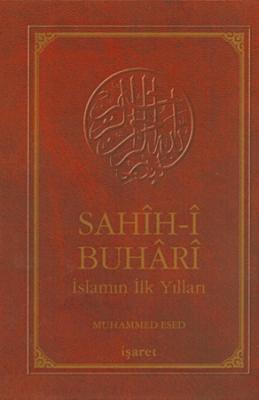 Sahîh-i Buhârî -İslam'ın İlk Yılları-