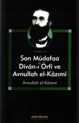 Son Müdafaa & Divan-ı Örfî ve Avnullah el-Kâzımî